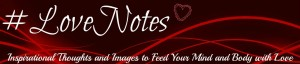 #LoveNotes