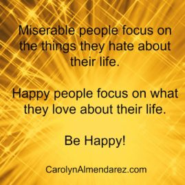 Happy people focus on what they love about their life