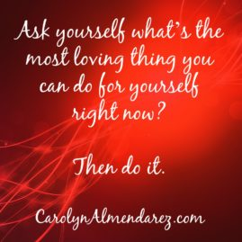 What's the most loving thing you can do for yourself right now