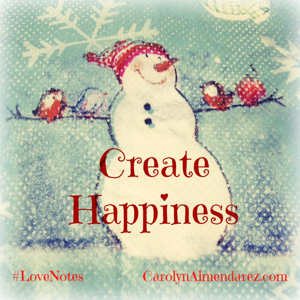 create happiness, happy snowman, carolyn flynn almendarez